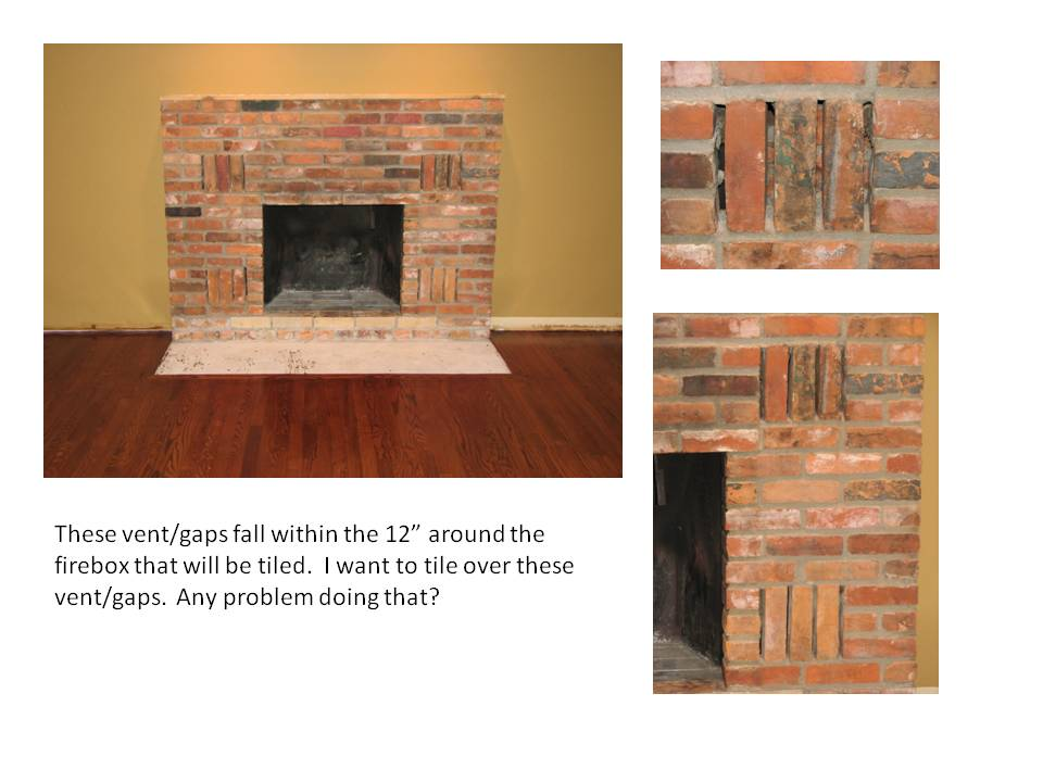 Ok to tile over vent gaps on brick fireplace remodeling - Tiling a brick fireplace ...